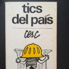 Libros antiguos: TICS DEL PAÍS - CESC. Lote 173001752