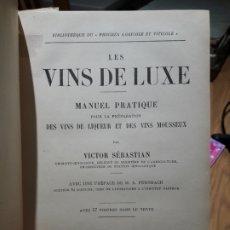 Libros antiguos: LES VINS DE LUXE, VICTOR SEBASTIAN, ED. MONTPELLIER CAMILLE, 1897, AVEC 57 FIGURES, VERY RARE. Lote 173030003