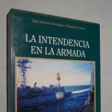 Libros antiguos: LA INTENDENCIA EN LA ARMADA. JUAN ANTONIO RODRIGUEZ-VILLASANTE. Lote 173090365