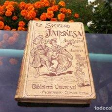 Libros antiguos: ANDRÉS BELLESSORT. LA SOCIEDAD JAPONESA. USOS, COSTUMBRES... . ED. MONTANER Y SIMÓN, 1905. Lote 173120315