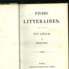 Libros antiguos: ÉTUDES LITTÉRAIRES. XVI SIÈCLE. HENRY PRAT. Lote 173200030