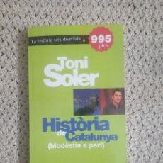 Libros antiguos: HISTÒRIA DE CATALUNYA (MODÈSTIA A PART) DE TONI SOLER. Lote 173244733