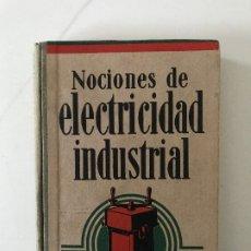 Libros antiguos: J. A. KANDYBA. NOCIONES DE ELECTRICIDAD INDUSTRIAL, BARCELONA 1932. . Lote 173314920