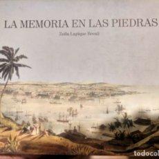 Libros antiguos: LA MEMORIA EN LAS PIEDRAS ZOILA LAPIQUE BECALI. Lote 173354443