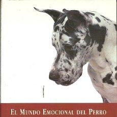 Libros antiguos: EL MUNDO EMOCIONAL DEL PERRO JEFFREY MASSON ATELES EDITORES. Lote 173446585