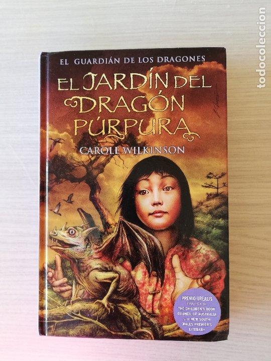 EL JARDÍN DEL DRAGÓN PÚRPURA - CAROLE WILKINSON (Libros Antiguos, Raros y Curiosos - Literatura Infantil y Juvenil - Otros)
