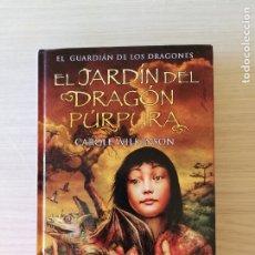 Livres anciens: EL JARDÍN DEL DRAGÓN PÚRPURA - CAROLE WILKINSON. Lote 173450829