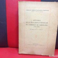 Libros antiguos: HISTORIA DE LA REAL JUNTA PARTICULAR DE COMERCIO DE BARCELONA (1758-1847) ANGEL RUIZ Y PABLO 1919. Lote 173509945