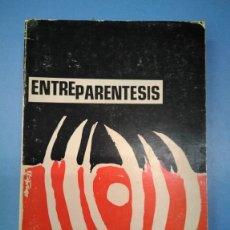Libros antiguos: ENTRE PARÉNTESIS. JOSÉ GREGORI MARTÍNEZ. 1973. DESCATALOGADO RARO REPÚBLICA EXILIO. Lote 173553280