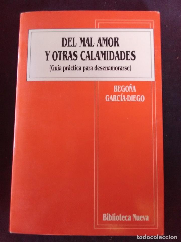 DEL MAL DE AMORES Y OTRAS CALAMIDADES ( GUÍA PRÁCTICA PARA DESENAMORARSE) (Libros Antiguos, Raros y Curiosos - Ciencias, Manuales y Oficios - Otros)