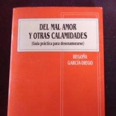 Libros antiguos: DEL MAL DE AMORES Y OTRAS CALAMIDADES ( GUÍA PRÁCTICA PARA DESENAMORARSE). Lote 173561743