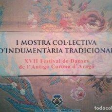 Libros antiguos: I MOSTRA COL-LECTIVA D'INDUMENTARIA TRADICIONAL. TRAJES TRADICIONALES CULTURA POPULAR ETNOGRAFÍA. Lote 173564283