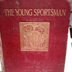 Libros antiguos: THE YOUNG SPORTSMAN. ALFRED E. T. WATSON. LONFON 1900. LAWRENCE AND BULLEN.. Lote 173578577