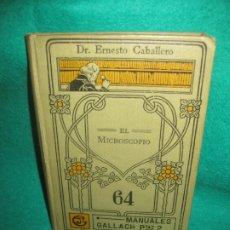 Libros antiguos: EL MICROSCOPIO. ERNESTO CABALLERO. MANUALES GALLACH Nº 64.. Lote 173582004