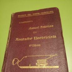 Libros antiguos: MANUAL PRÁCTICO DEL MONTADOR ELECTRICISTA. Lote 173606600