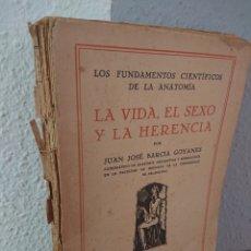Libros antiguos: LA VIDA, EL SEXO Y LA HERENCIA, JUAN JOSÉ BARCIA GOYANES, 1928. Lote 173652943