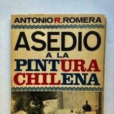 Libros antiguos: ANTONIO R. ROMERA - ASEDIO A LA PINTURA CHILENA - NASCIMENTO - 1969. Lote 173674903