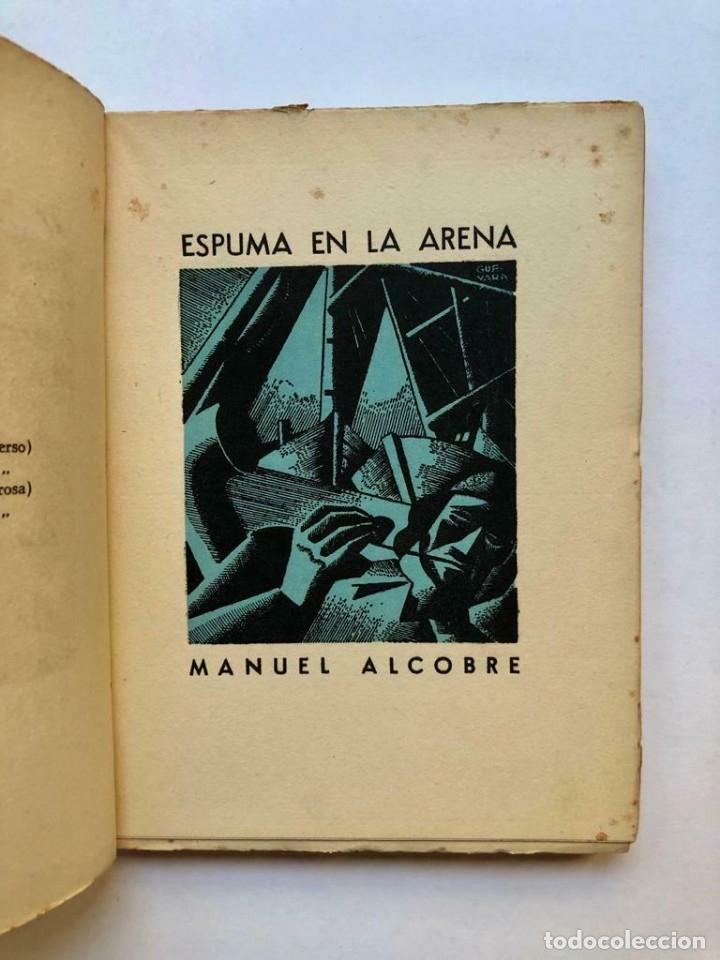 Libros antiguos: Manuel Alcobre - Espuma en la arena - Tapa de Andres Guevara 1937 Firmado SIGNED - Foto 2 - 173674927