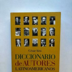 Libros antiguos: CÉSAR AIRA - DICCIONARIO DE AUTORES LATINOAMERICANOS - PRIMERA EDICION. Lote 173674957