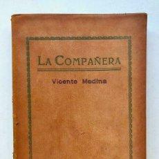 Libros antiguos: VICENTE MEDINA - LA COMPAÑERA - EL CASTILLO ENCANTADO - POEMA INTIMO 1921 MURCIA. Lote 173675040