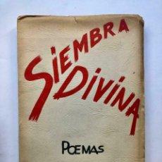 Libros antiguos: OSCAR PONCE DE LEÓN - SIEMBRA DIVINA: POEMAS - LIMA, 1950 - FIRMADO SIGNED. Lote 173675238