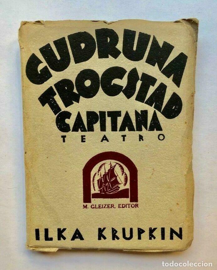 ILKA KRUPKIN - GUDRUNA TROGSTAD, CAPITANA - GLEIZER 1930 PRIMERA EDICION (Libros antiguos (hasta 1936), raros y curiosos - Literatura - Narrativa - Otros)