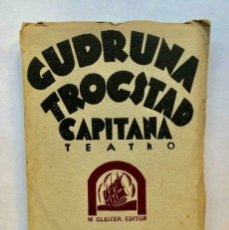 Libros antiguos: ILKA KRUPKIN - GUDRUNA TROGSTAD, CAPITANA - GLEIZER 1930 PRIMERA EDICION. Lote 173675830