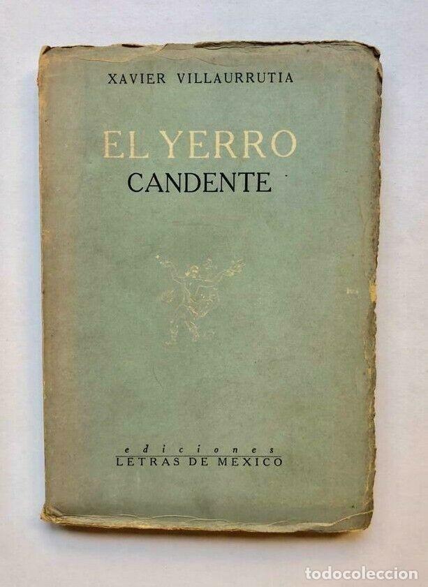XAVIER VILLAURRUTIA - EL YERRO CANDENTE - MEXICO 1945 - PRIMERA EDICION (Libros antiguos (hasta 1936), raros y curiosos - Literatura - Narrativa - Otros)