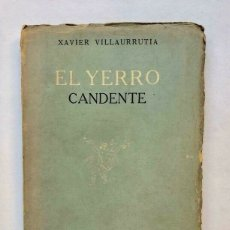 Libros antiguos: XAVIER VILLAURRUTIA - EL YERRO CANDENTE - MEXICO 1945 - PRIMERA EDICION. Lote 173675963