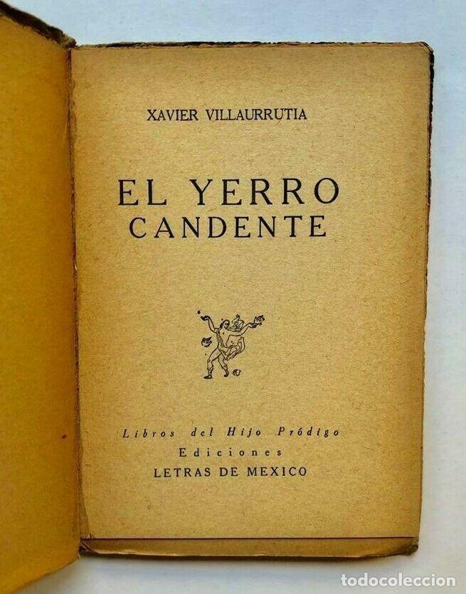 Libros antiguos: Xavier Villaurrutia - El yerro candente - Mexico 1945 - Primera edicion - Foto 2 - 173675963