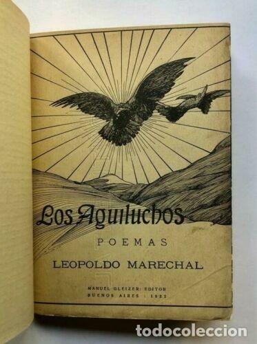 LEOPOLDO MARECHAL - LOS AGUILUCHOS. POEMAS - 1922 PRIMERA EDICION (Libros antiguos (hasta 1936), raros y curiosos - Literatura - Narrativa - Otros)