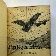 Libros antiguos: LEOPOLDO MARECHAL - LOS AGUILUCHOS. POEMAS - 1922 PRIMERA EDICION. Lote 173676118