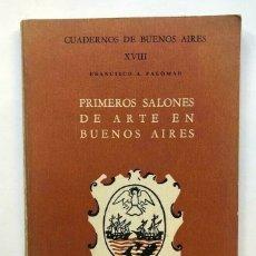 Libros antiguos: FRANCISCO A. PALOMAR - PRIMEROS SALONES DE ARTE EN BUENOS AIRES - FIRMADO SIGNED. Lote 173676244