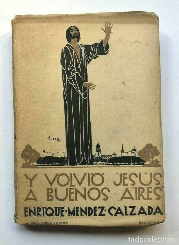 ENRIQUE MENDEZ CALZADA - Y VOLVIÓ JESÚS A BUENOS AIRES: CUENTOS - 1926 SIGNED (Libros antiguos (hasta 1936), raros y curiosos - Literatura - Narrativa - Otros)