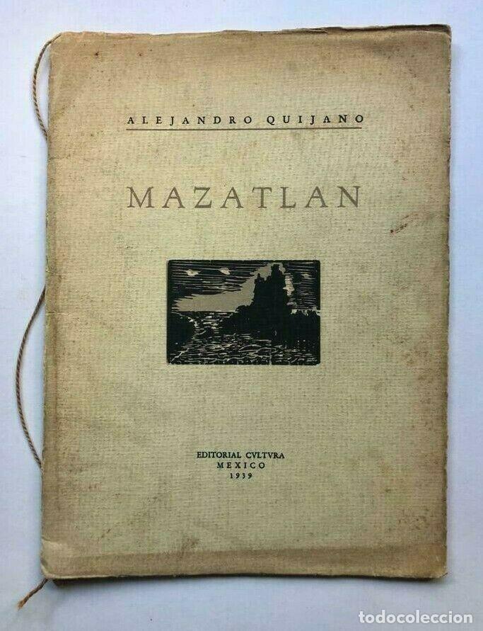 ALEJANDRO QUIJANO - MAZATLAN - MÉXICO 1939 - FIRMADO SIGNED (Libros antiguos (hasta 1936), raros y curiosos - Literatura - Narrativa - Otros)