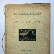 Libros antiguos: ALEJANDRO QUIJANO - MAZATLAN - MÉXICO 1939 - FIRMADO SIGNED. Lote 173676333