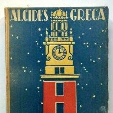 Libros antiguos: ALCIDES GRECA - LA TORRE DE LOS INGLESES (CRÓNICAS DE VIAJE) - FIRMADO SIGNED. Lote 173676362