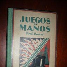 Libros antiguos: JUEGOS DE MANOS MANUAL PARA AFICIONADOS PROF.BOSCAR 1931 BARCELONA 1ª EDICION . Lote 173682097
