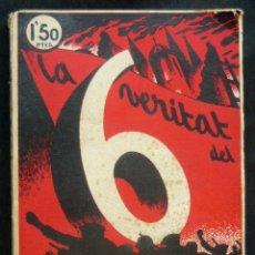 Libros antiguos: 1936 - 1ª ED. - LA VERITAT DEL 6 OCTUBRE - J COSTA I DEU / MODEST SABATE - INDEPENDENTISMO, CATALUÑA. Lote 173724667