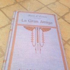 Libros antiguos: LA GRAN AMIGA APOSTOLADO DE LA PRENSA 1922. Lote 173750997