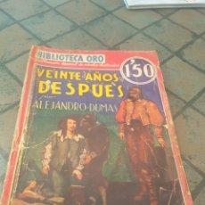 Libros antiguos: VEINTE AÑOS DESPUÉS ALEJANDRO DUMAS BIBLIOTECA ORO. Lote 173753224
