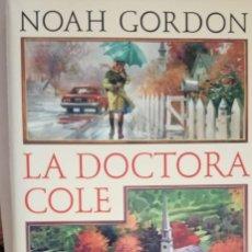 Libros antiguos: LA DOCTORA COLE - NOAH GORDON . Lote 173788407
