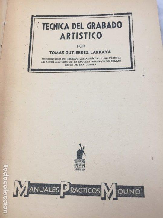 Libros antiguos: Técnicas del grabado artístico Tomás Gutiérrez Larraya 1944 buril Manuales Molina Buenos Aires - Foto 3 - 173821089