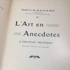 Libros antiguos: L'ART EN ANECDOTES (L'ÉDUCATION ARTISTIQUE). - EMILE-BAYARD CA 1900 FRANCÉS. Lote 173821267