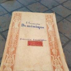Libros antiguos: COLECCIÓN ECONÓMICA DOMINIQUE LIBRERÍA EDITORIAL MADRID NOVELISTAS FRANCESES. Lote 173852073