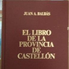 Libros antiguos: EL LIBRO DE LA PROVINCIA DE CASTELLÓN. Lote 173908864
