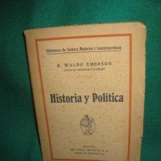Libros antiguos: HISTORIA Y POLITICA. R. WALDO EMERSON. EDITORIAL MINERVA.. Lote 173922318