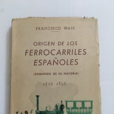 Libros antiguos: FERROCARRILES ESPAÑOLES. FCO.WAIS . Lote 173929843