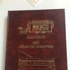 Libros antiguos: 101 AÑOS DE TRANVIAS EN MADRID. Lote 173931690