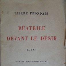 Libros antiguos: BEATRICE DEVANT LE DESIR. - FRONDAIE, PIERRE.. Lote 173694550